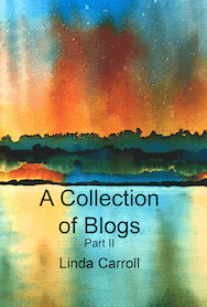 Linda Carrol: A Collection of Blogs